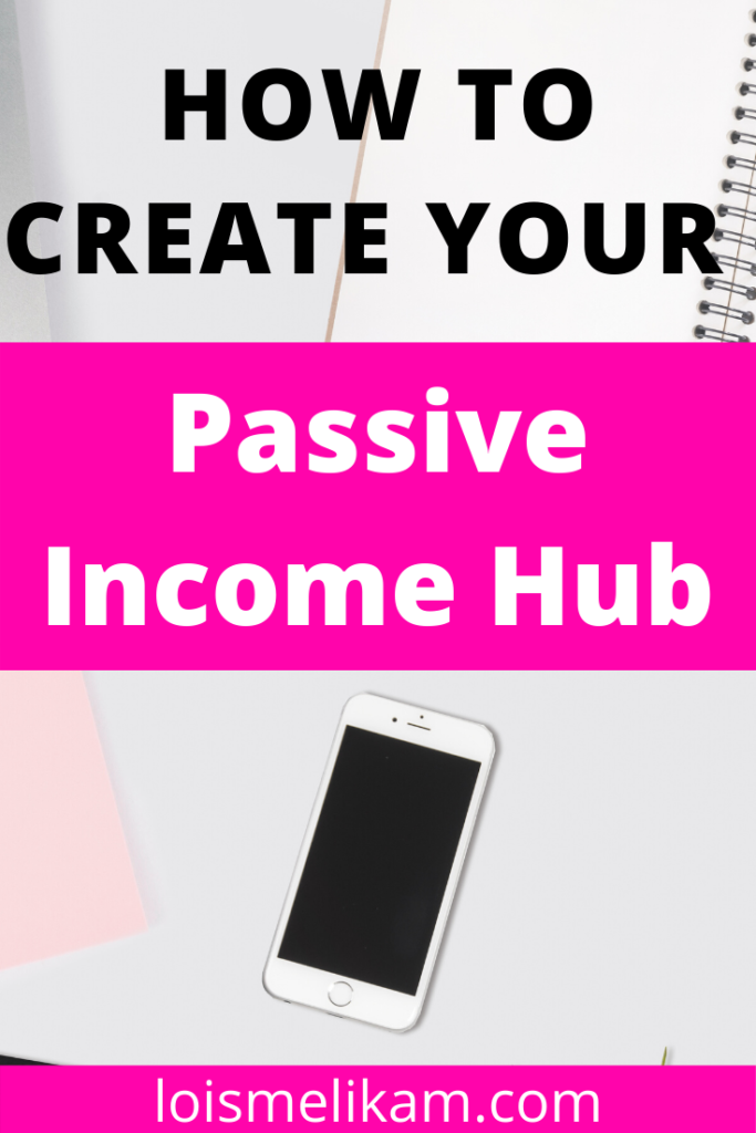 how to create your passive income hub